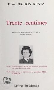 Éliane Jughon-Kuntz et Jean-Jacques Beucler - Trente centimes.