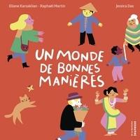 Éliane Karsaklian et Raphaël Martin - Un monde de bonnes manières.