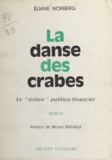 Éliane Norberg et Michel Bataille - La danse des crabes - Le milieu politico-financier.