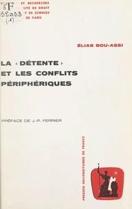 Élias Bou-Assi et  Université de droit, d'économi - La détente et les conflits périphériques.