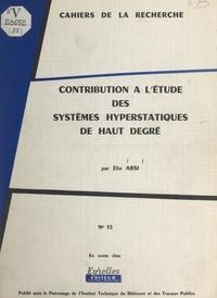 Élie Absi et  Institut technique du bâtiment - Contribution à l'étude des systèmes hyperstatiques de haut degré.