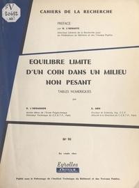 Élie Absi et Robert L'Herminier - Équilibre limite d'un coin dans un milieu non pesant - Tables numériques.