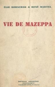 Élie Borschak et René Martel - Vie de Mazeppa.
