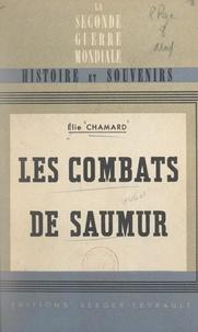 Élie Chamard et Georges Pichon - Les combats de Saumur, juin 1940 - Avec 3 croquis.