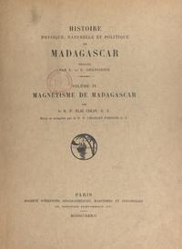 Élie Colin et Charles Poisson - Histoire physique, naturelle et politique de Madagascar (4). Magnétisme de Madagascar.