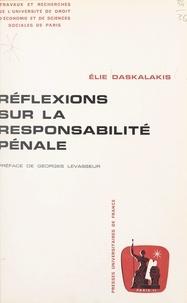 Élie Daskalakis et  Université de droit, d'économi - Réflexions sur la responsabilité pénale.