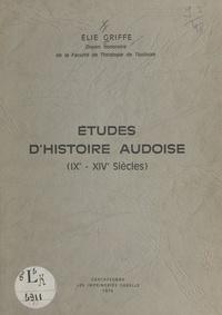 Élie Griffe - Études d'histoire audoise - IXe - XIVe siècles.