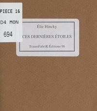 Élie Hincky - Ces dernières étoiles.