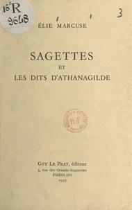 Élie Marcuse - Sagettes et les dits d'Athanagilde.