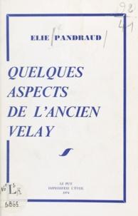 Élie Pandraud - Quelques aspects de l'ancien Velay.
