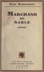 Élie Rabourdin et Antoine Redier - Marchand de sable.