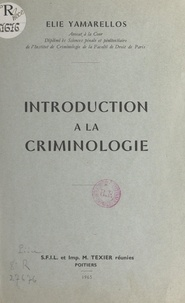Élie Yamarellos - Introduction à la criminologie.