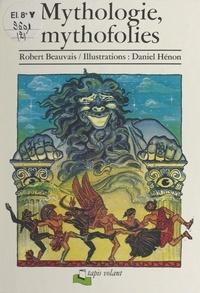 Élisabeth Beauvais et Robert Beauvais - Mythologie, mythofolies.