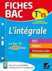 Élisabeth Brisson et Christophe Clavel - Fiches bac L'intégrale Tle ES - le bac ES en 180 fiches de révision.