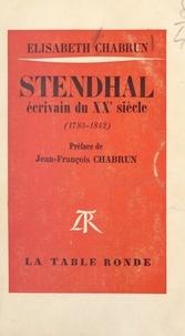 Élisabeth Chabrun et Jean-François Chabrun - Stendhal - Écrivain du XXe siècle, 1783-1842.