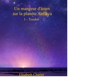 Élisabeth Charier - Un mangeur d'âmes sur la planète Antihya (première partie).