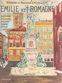 Élisabeth Chevallier et Raymond Chevallier - Émilie et Romagne - Ravenne, Bologne, Modène, Parme, Rimini, l'Adriatique....
