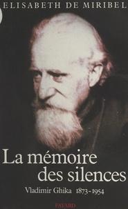 Élisabeth de Miribel et Maurice Schumann - La mémoire des silences - Vladimir Ghika, 1873-1954.