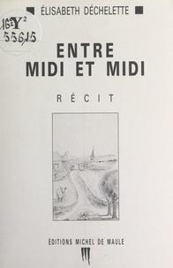 Élisabeth Déchelette et Edouard Déchelette - Entre midi et midi.