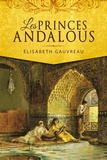 Élisabeth Gauvreau - Les Princes andalous.