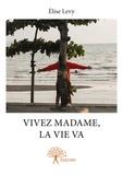 Élise Levy - Vivez madame, la vie va.