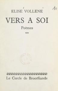 Élise Vollène - Vers à soi.
