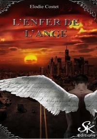 Élodie Costet - L'enfer de l'ange - L'enfer de l'ange, T1.