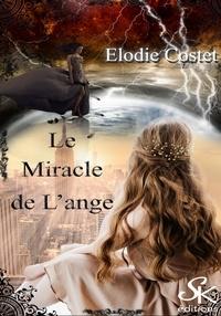 Élodie Costet - Le miracle de l'ange - L'enfer de l'ange, T2.