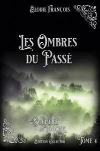 Élodie François - Les Ombres du Passé.