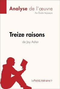 Élodie Veysseyre et  lePetitLittéraire.fr - Treize raisons de Jay Asher (Analyse de l'oeuvre) - Comprendre la littérature avec lePetitLittéraire.fr.