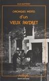 Éloi Guitteny et Marc Guitteny - Chroniques inédites d'un vieux Paydret : Textes en parler du pays de Retz, avec une grammaire et un glossaire.