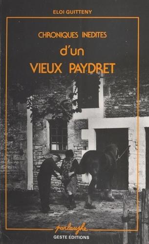 Chroniques inédites d'un vieux Paydret : Textes en parler du pays de Retz, avec une grammaire et un glossaire