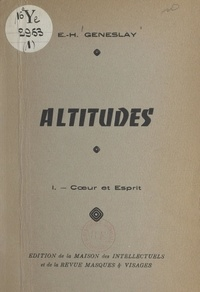 Éloi-Henri Geneslay - Altitudes (1). Cœur et esprit.