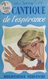 Émil Anton - Le cantique de l'espérance.