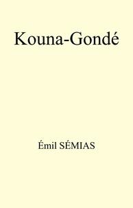 Livre à téléchargement gratuit Kouna-Gondé par Émil SÉMIAS FB2 CHM