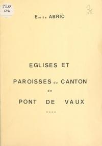 Émile Abric - Églises et paroisses du canton de Pont-de-Vaux - Articles publiés dans le Dauphiné Libéré Dimanche, de novembre 1984 à février 1985.