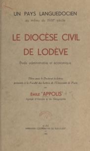 Émile Appolis - Un pays languedocien au milieu du XVIIIe siècle - Le diocèse civil de Lodève : étude administrative et économique.