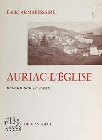 Émile Armabessaire et Jean Rieuf - Auriac-l'Église - Regard sur le passé.