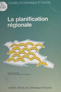 Émile Arrighi de Casanova et  Conseil Economique et Social - La planification régionale : séances des 26 et 27 mars 1991.
