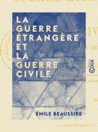 Émile Beaussire - La Guerre étrangère et la guerre civile - En 1870 et en 1871.