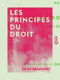 Émile Beaussire - Les Principes du droit.