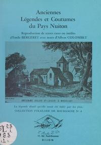 Émile Bergeret et Albert Colombet - Anciennes légendes et coutumes du Pays nuiton - Reproduction de textes rares ou inédits.
