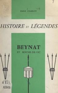 Émile Charlot et Léon Dautrement - Histoire et légendes. Beynat et Roche-de-Vic.