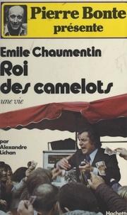 Émile Chaumentin et Pierre Bonte - Roi des camelots - Une vie.