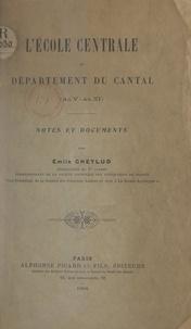 Émile Cheylud - L'École centrale du département du Cantal (an V-an XI) - Notes et documents.