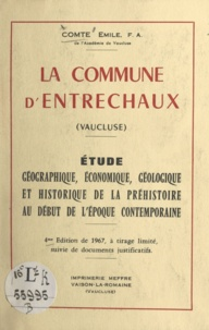 Émile Comte - La commune d'Entrechaux (Vaucluse) - Étude géographique, économique, géologique et historique, de la préhistoire au début de l'époque contemporaine.