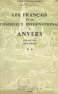 Émile Coornaert - Les Français et le commerce international à Anvers, fin du XVe-XVIe siècle (2).
