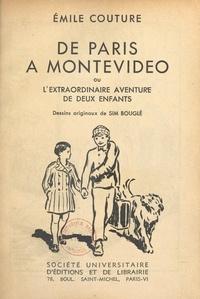 Émile Couture et Sim Bouglé - De Paris à Montevideo - Ou L'extraordinaire aventure de deux enfants.