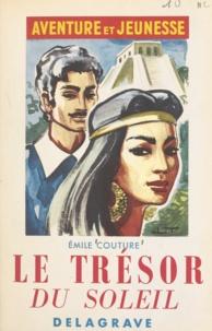 Émile Couture et Line Touchet - Le trésor du soleil.