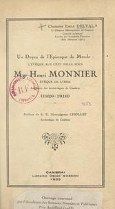Émile Delval et Jean Chollet - Un doyen de l'épiscopat du monde : l'évêque aux cent mille sous, Mgr Henri Monnier - Évêque de Lydda, auxiliaire des archevêques de Cambrai (1820-1916).